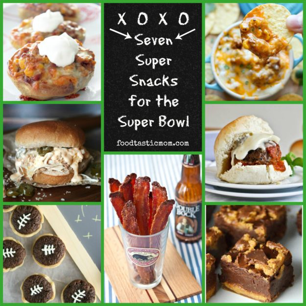 Seven Super Snacks for the Super Bowl from Foodtastic Mom