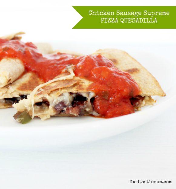 Chicken Sausage Supreme Pizza Quesadilla
