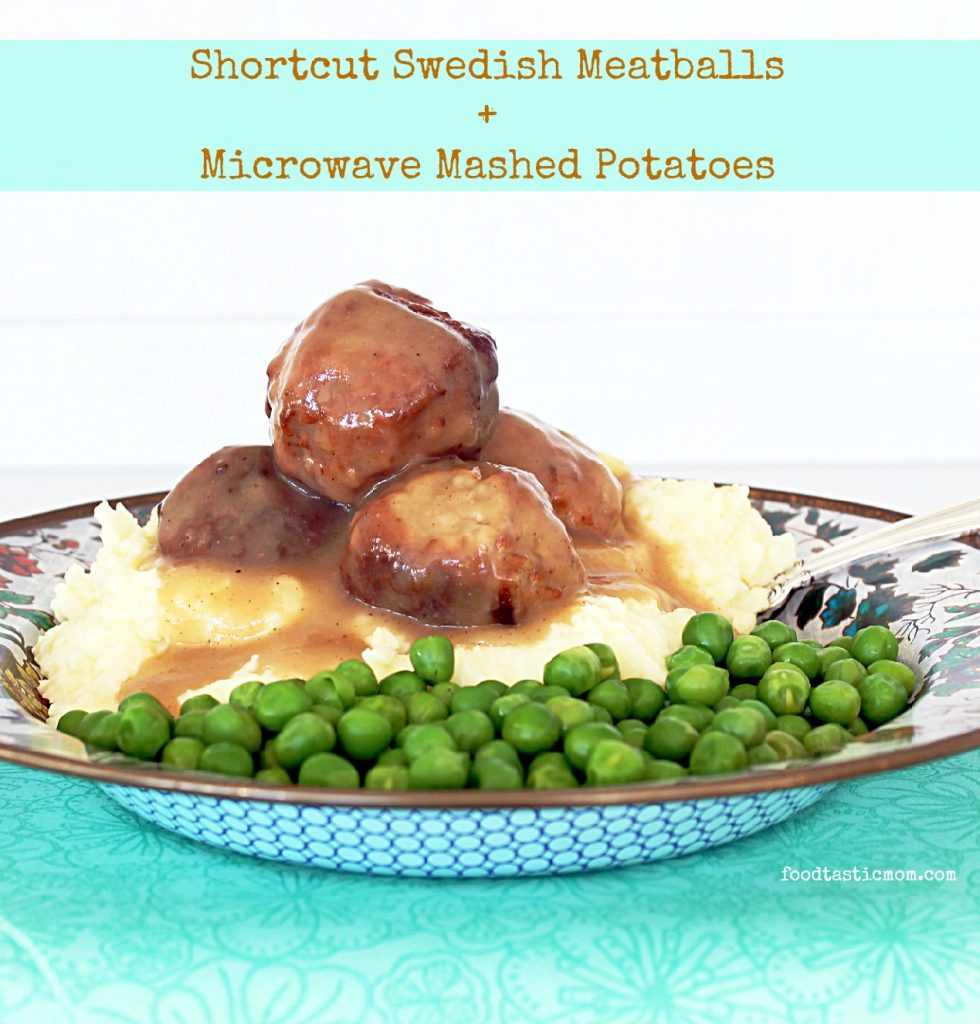 Shortcut Swedish Meatballs with Microwave Mashed Potatoes - Foodtastic ...