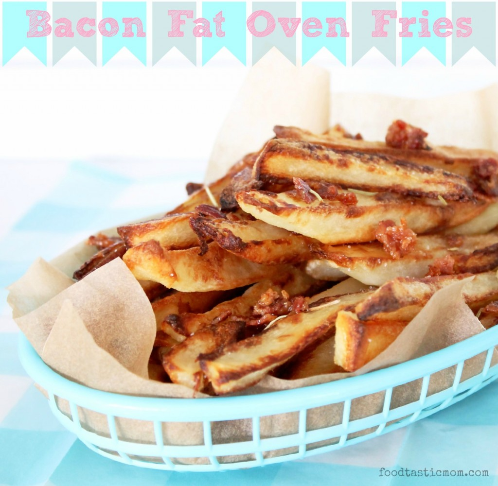 Bacon Fat Oven Fries by Foodtastic Mom