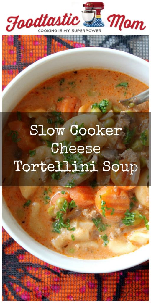 Slow Cooker Cheese Tortellini Soup by Foodtastic Mom