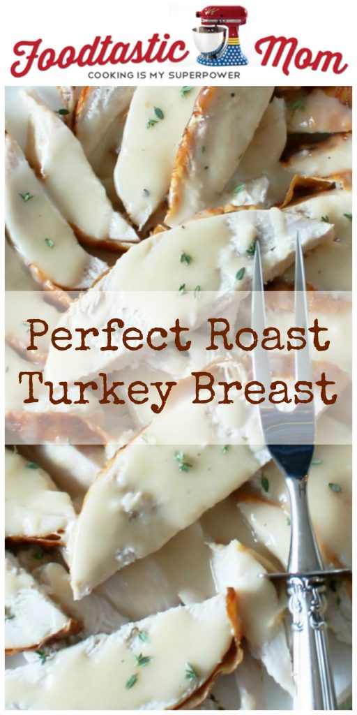 Perfect Roast Turkey Breast by Foodtastic Mom