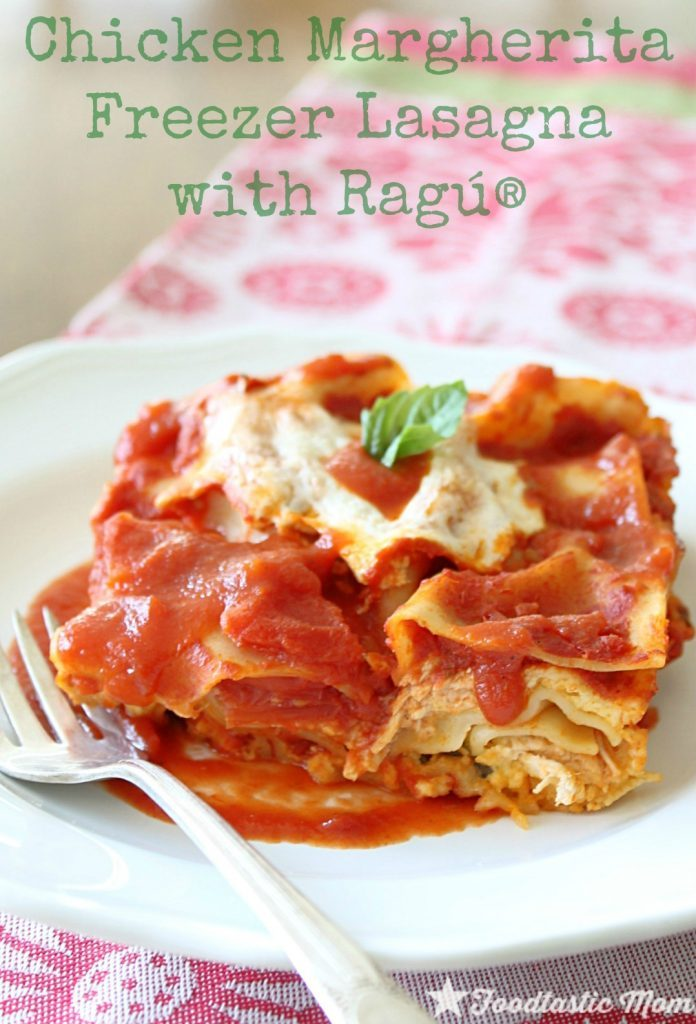 Chicken Margherita Freezer Lasagna with Ragu by Foodtastic Mom