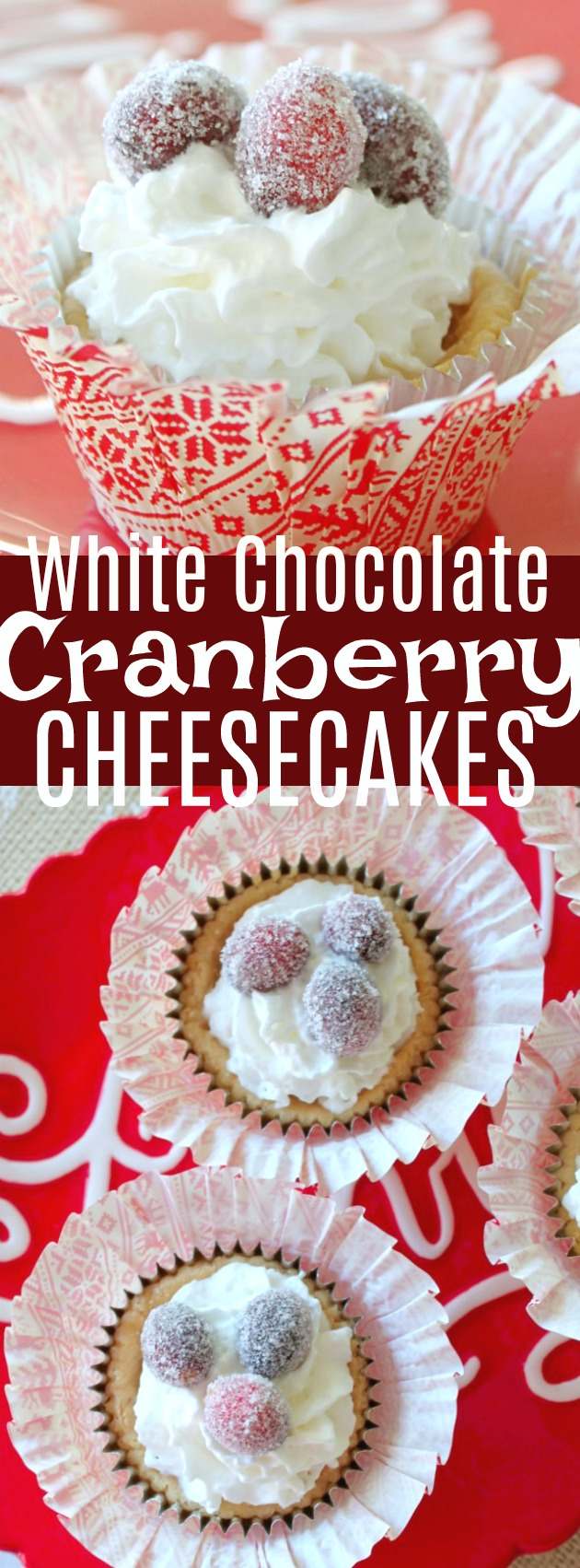 White Chocolate Cranberry Cheesecakes
