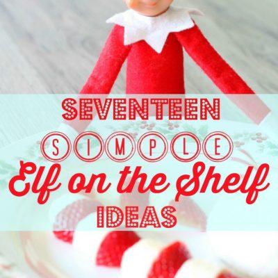 Seventeen Simple Elf on the Shelf Ideas