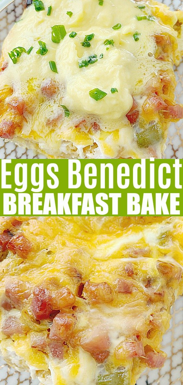 Eggs Benedict Breakfast Bake | Foodtastic Mom #eggsbenedict #eggsbenedictcasserole