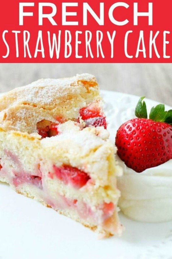 French Strawberry Cake | Foodtastic Mom #frenchstrawberrycake #cakerecipes