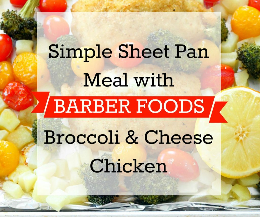 Simple Sheet Pan Meal with Barber Foods Broccoli and Cheese Chicken by Foodtastic Mom