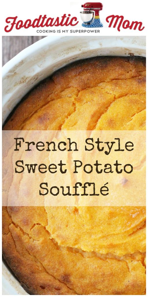 French Style Sweet Potato Soufflé by Foodtastic Mom