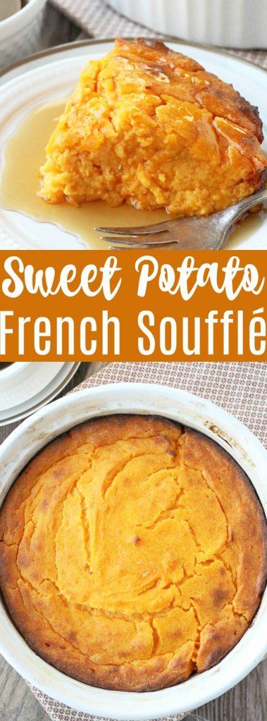 French Style Sweet Potato Soufflé #thanksgivingsides #sweetpotatosouffle