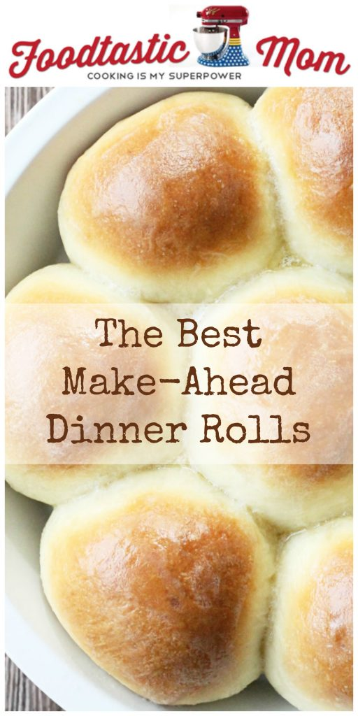 The Best Make Ahead Dinner Rolls by Foodtastic Mom