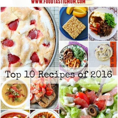 Top Ten Recipes of 2016 by Foodtastic Mom