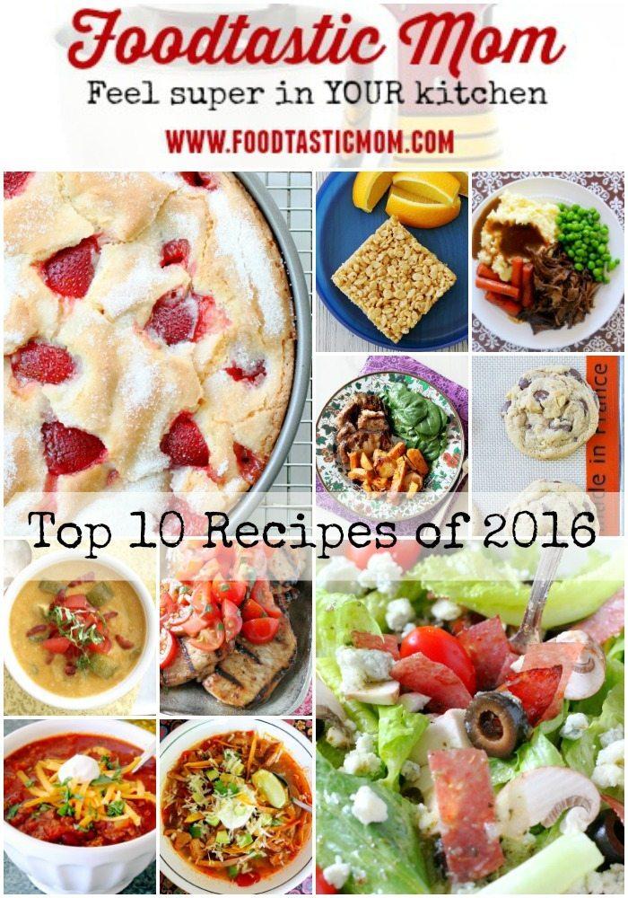 Top Ten Recipes of 2016 by Foodtastic Mom
