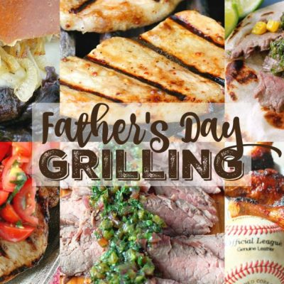 10+ Best Father's Day Grilling Recipes