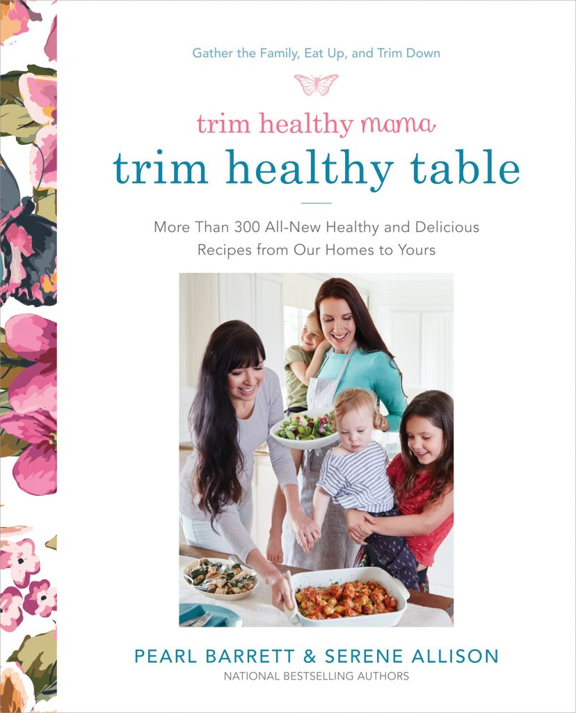 Reprinted from Trim Healthy Mama; Trim Healthy Table. Copyright ©2017 by Pearl P. Barrett and Serene C. Allison. Published by Harmony Books, an imprint of the Crown Publishing Group, a division of Penguin Random House LLC.
