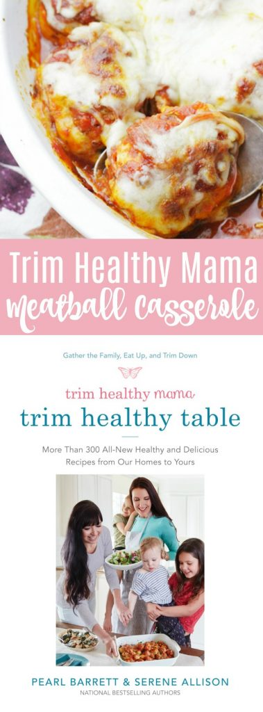 Trim Healthy Mama's Meatball Casserole AD #TrimHealthyTable