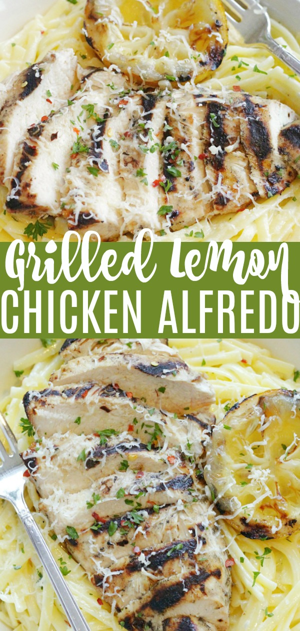 Grilled Lemon Chicken Alfredo | Foodtastic Mom #grilledchicken #grilledchickenrecipes #pastarecipes