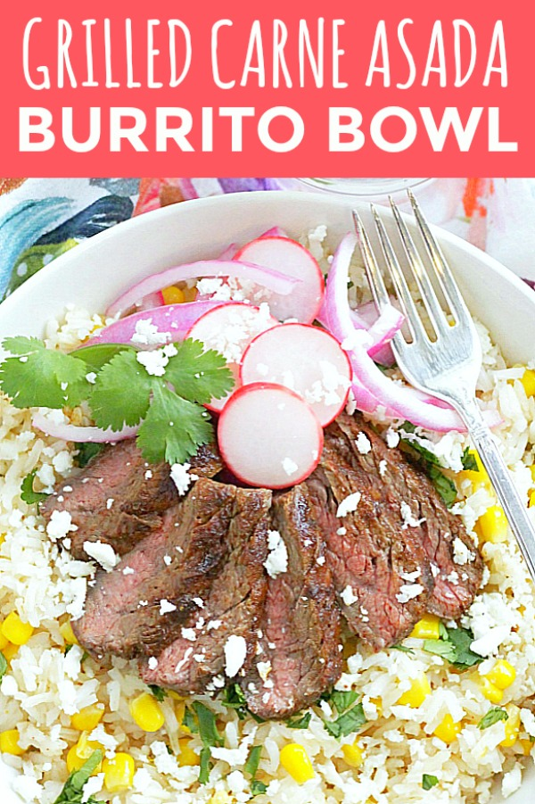 Grilled Carne Asada Burrito Bowls | Foodtastic Mom #carneasadarecipes #burritobowl