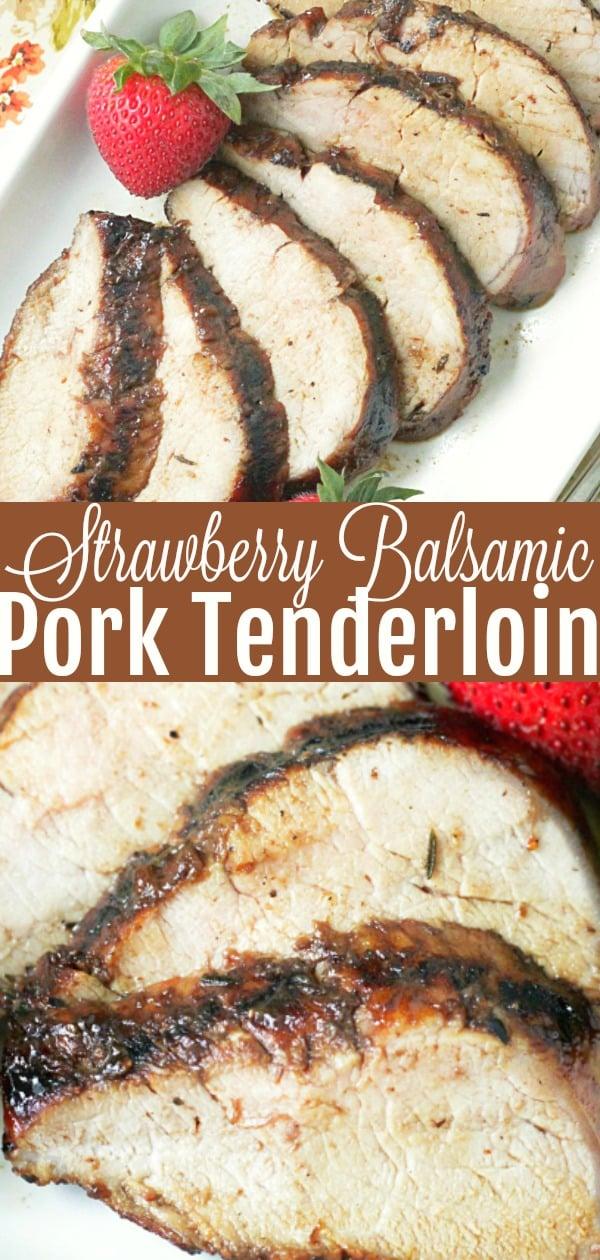 Grilled Strawberry Balsamic Pork Tenderloin   Foodtastic Mom #porktenderloinrecipes #grilledporktenderloin