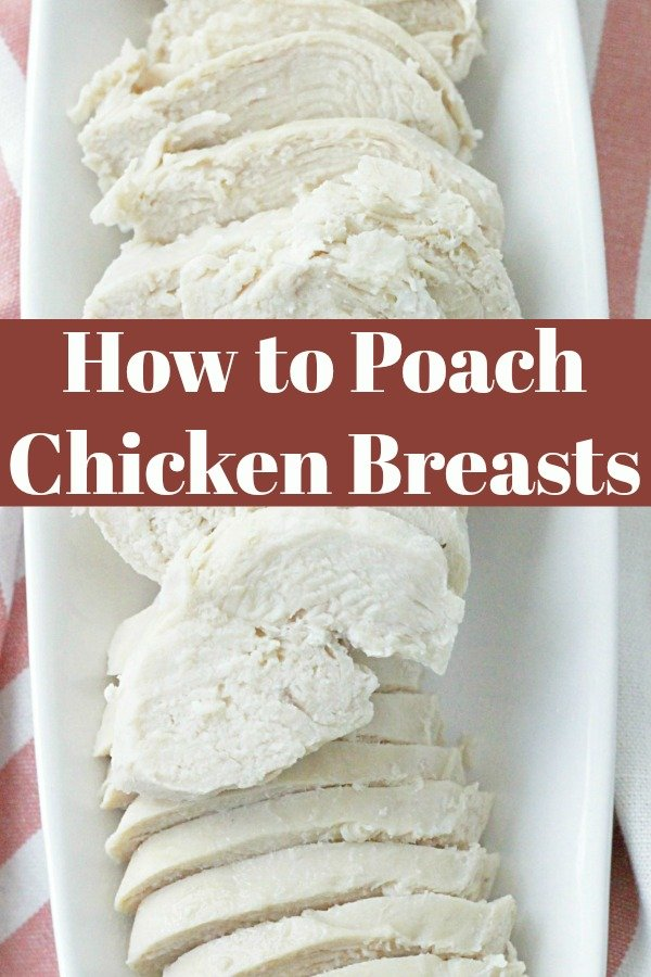 How to Poach Chicken Breasts | Foodtastic Mom #chickenrecipes #chickenbreastrecipes #poachedchicken