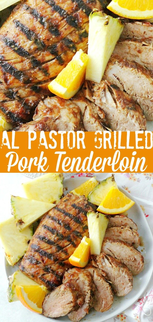 Al Pastor Grilled Pork Tenderloin | Foodtastic Mom #porktenderloinrecipes