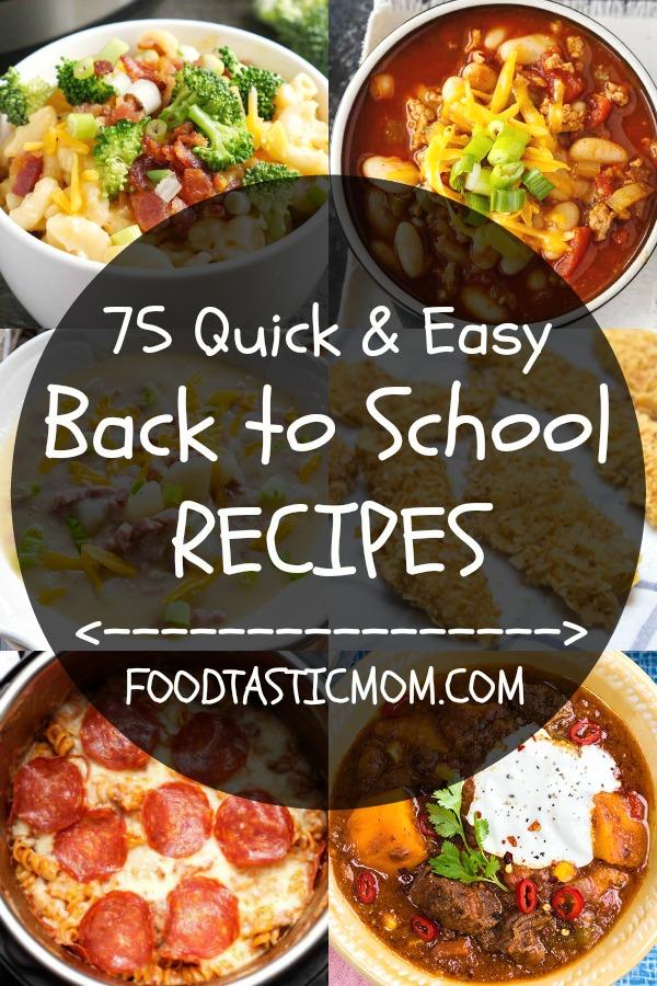 75 Quick and Easy Back to School Recipes | Foodtastic Mom #backtoschool #quickandeasydinnerrecipes #quickandeasydinnerrecipesforfamily #dinnerrecipes