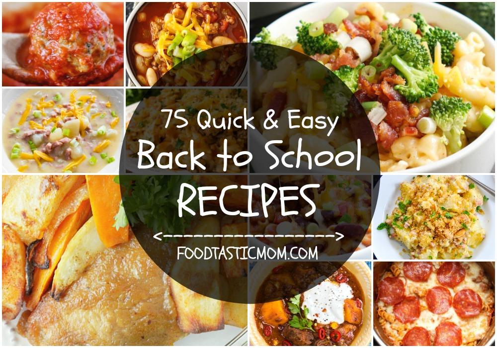75 Quick & Easy Back to School Recipes | Foodtastic Mom #backtoschool #quickandeasydinnerrecipes #quickandeasydinnerrecipesforfamily #dinnerrecipes