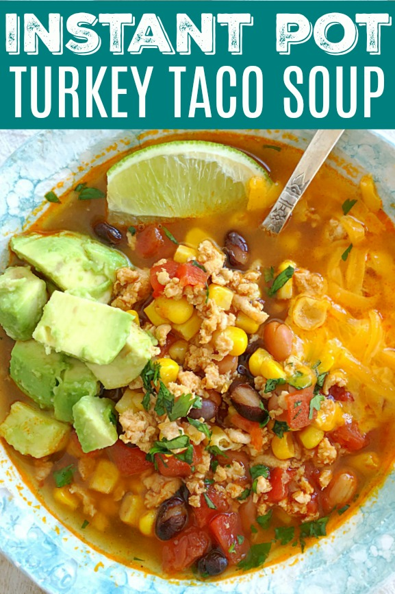 Instant Pot Turkey Taco Soup | Foodtastic Mom #instantpotrecipes #souprecipes #tacosoup #turkeytacosoup #instantpot