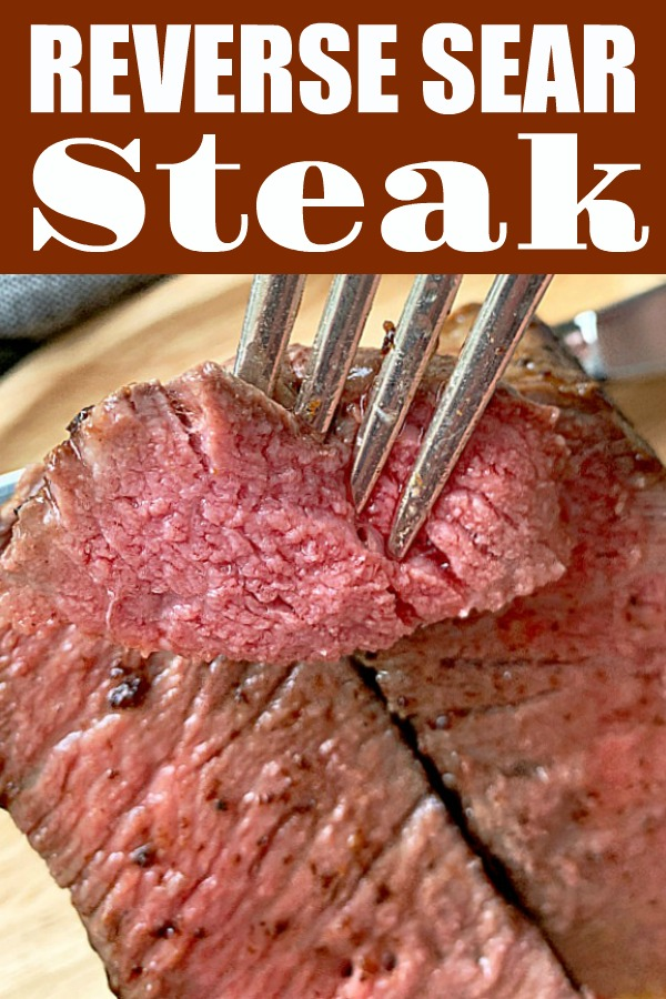 Reverse Sear Steak | Foodtastic Mom #reversesearsteak #steakrecipe