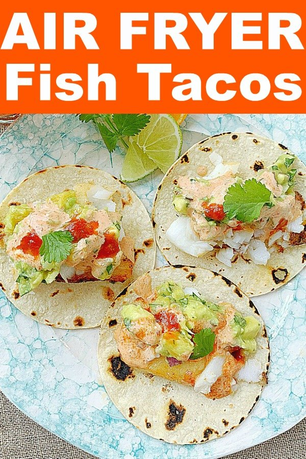 Air Fryer Fish Tacos | Foodtastic Mom #airfryerrecipes #fishtacos
