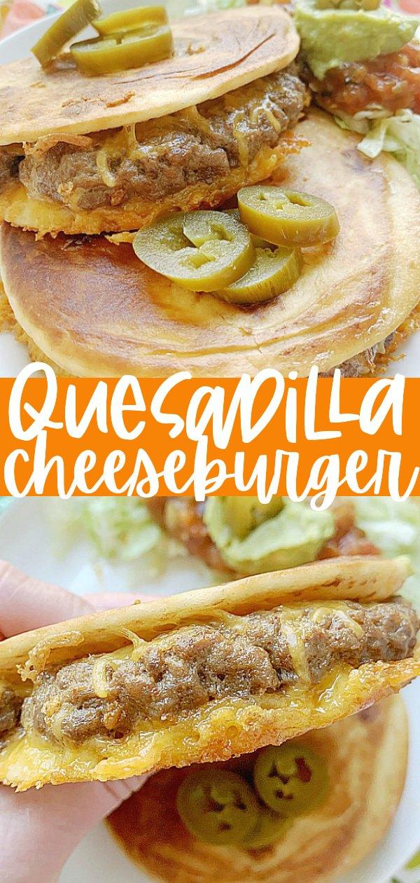 Quesadilla Burger | #quesadillarecipes #burgerrecipes #quesadillaburger