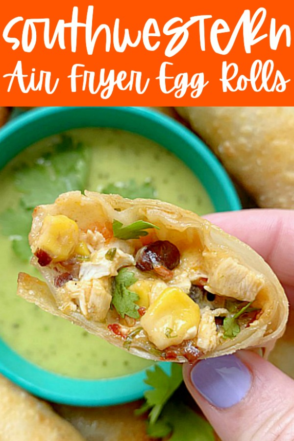 Air Fryer Southwestern Egg Rolls | Foodtastic Mom #southwesterneggrolls #airfryerrecipes
