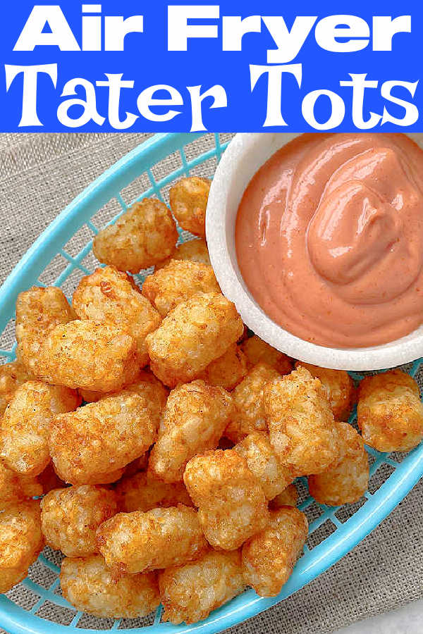 Air Fryer Tater Tots | Foodtastic Mom #airfryerrecipes #tatertots #airfryertatertots via @foodtasticmom