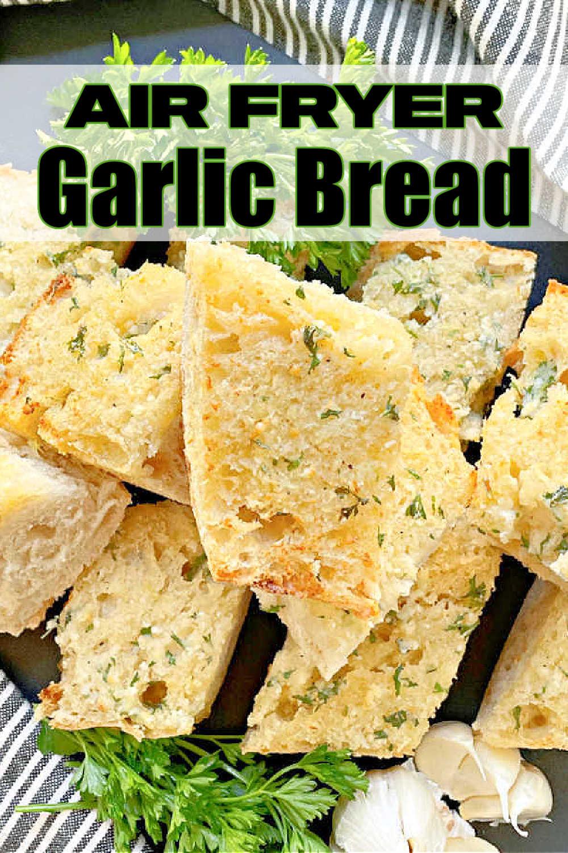 Air Fryer Garlic Bread   Foodtastic Mom #airfryerrecipes #garlicbread #airfryergarlicbread #italianrecipes via @foodtasticmom