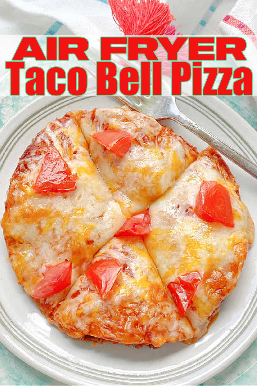 Air Fryer Mexican Pizza | Foodtastic Mom #airfryerrecipes #mexicanpizza #copycatrecipes #tacobellmexicanpizza #airfryermexicanpizza via @foodtasticmom